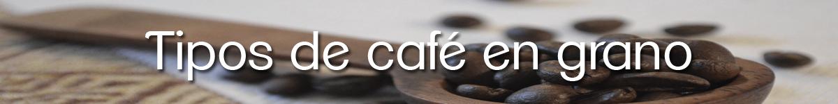 tipos de café en grano